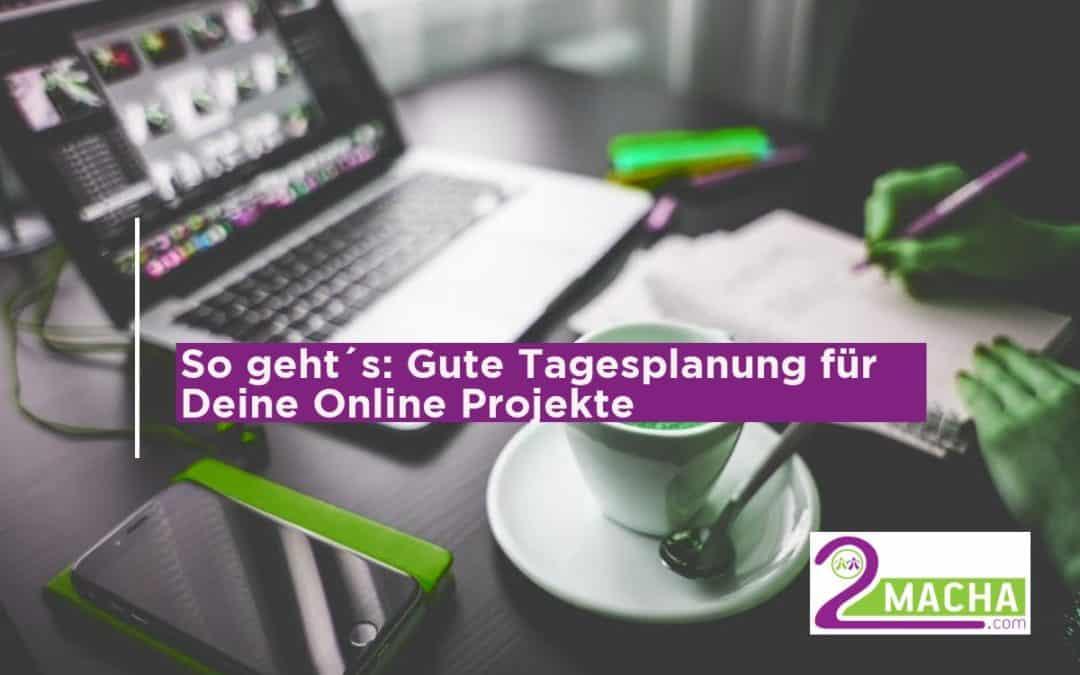 So geht´s: Gute Tagesplanung für Deine Online Projekte