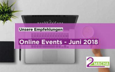 Online Events Juni 2018 – Unsere Empfehlungen