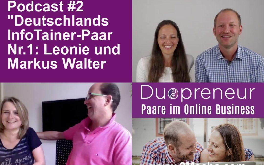 Deutschlands InfoTainer Paar Nr.1 – Leonie und Markus Walter im Interview – Folge 2 vom Duopreneur-Podcast