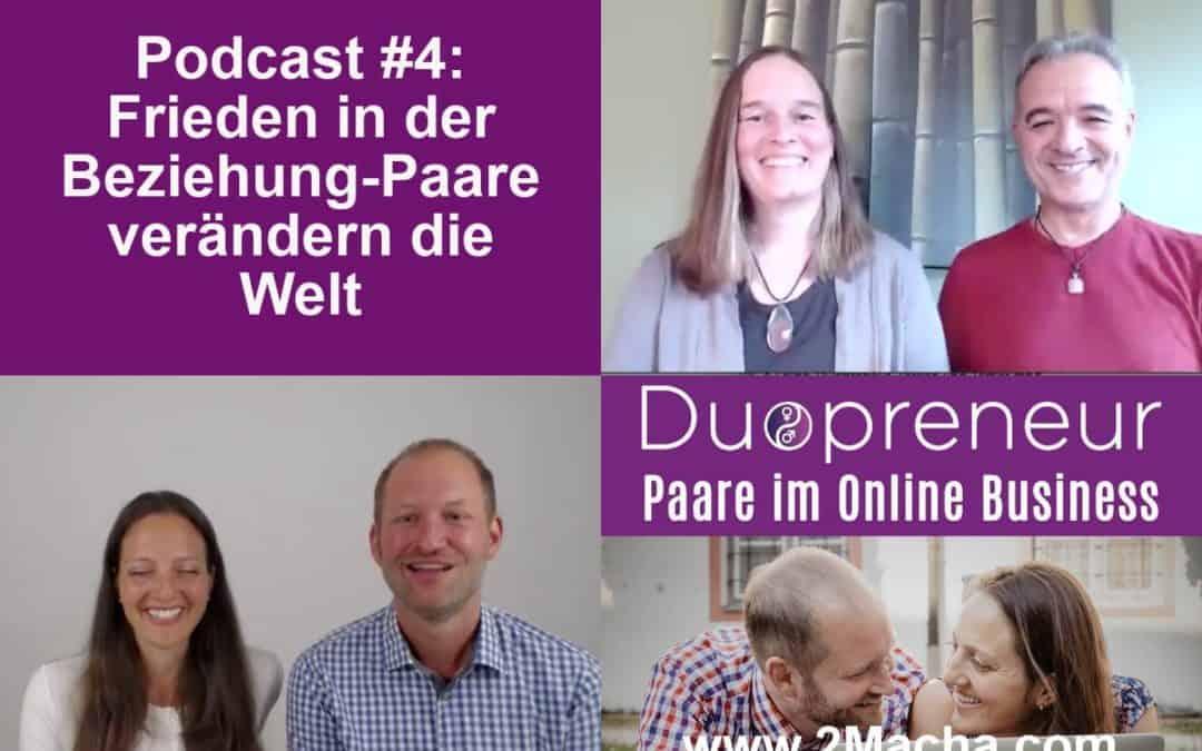 Frieden in der Beziehung-Paare verändern die Welt – Folge 4 vom Duopreneur-Podcast
