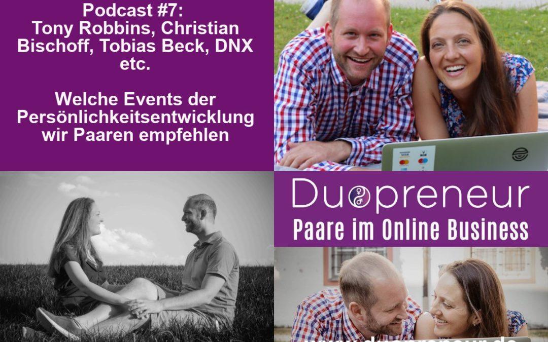 Welche Events der Persönlichkeitsentwicklung wir Paaren empfehlen – DNX, Tobias Beck, Christian Bischoff etc. – Folge 7 vom Duopreneur-Podcast