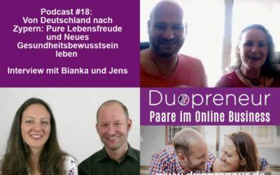 Von Deutschland nach Zypern: Pure Lebensfreude und Neues Gesundheitsbewusstsein leben – Folge 18 vom Duopreneur-Podcast